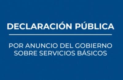 Declaración pública por anuncio del gobierno sobre servicio básico